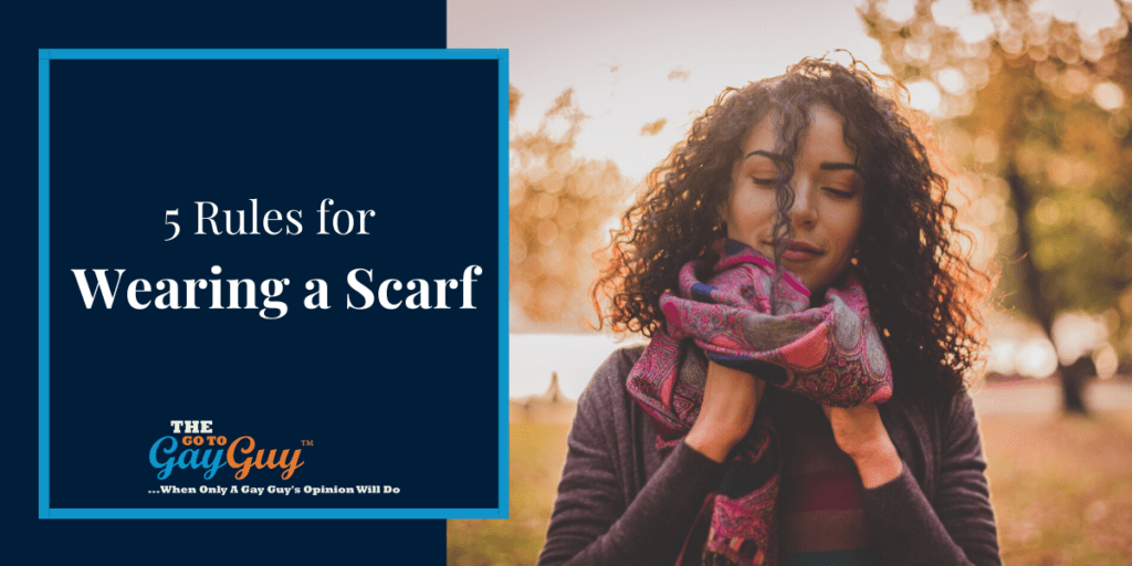 5 Rules for Wearing a Scarf