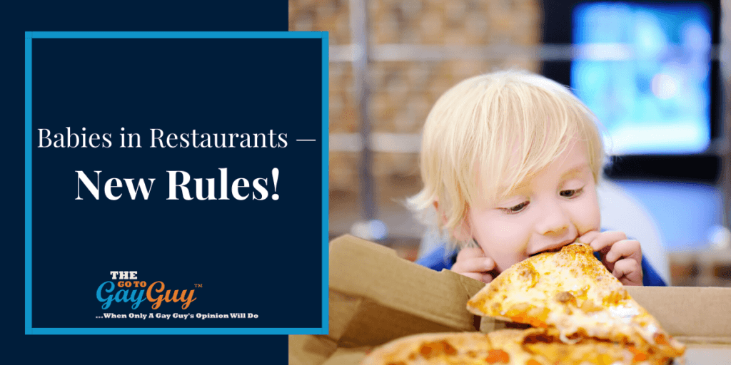 Babies in Restaurants — New Rules!