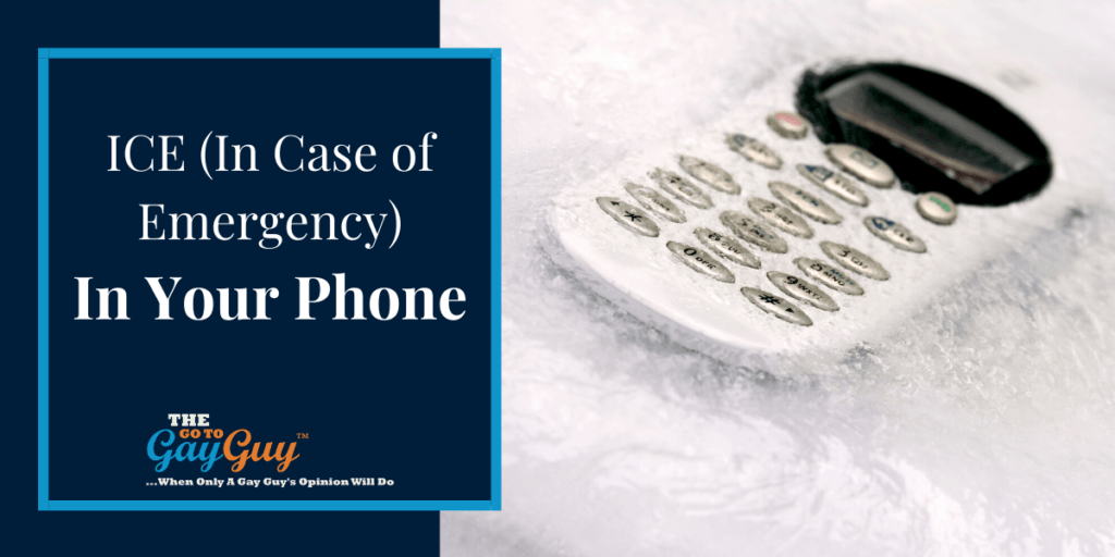 ICE (In Case of Emergency) In Your Phone