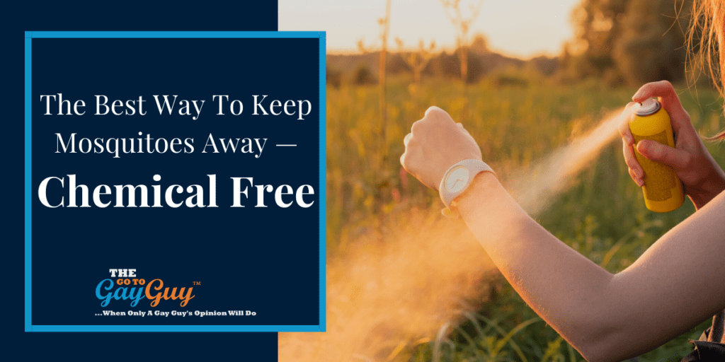 The Best Way To Keep Mosquitoes Away — Chemical Free